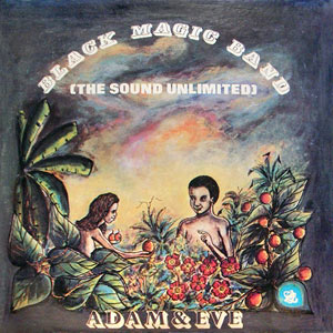 Black Magic Band - Adam Et Eve