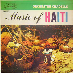 Citadelle - Music Of Haiti