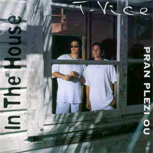 T-Vice - Pran Plezi Ou (in the house)