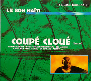 Coupé Cloué - Best of... «Le Son Haïti»