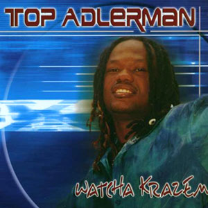 Top Adlerman - Watcha Krazem