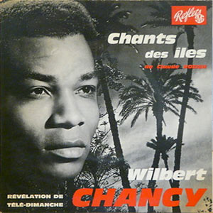 Wilbert Chancy - Chants Des Iles