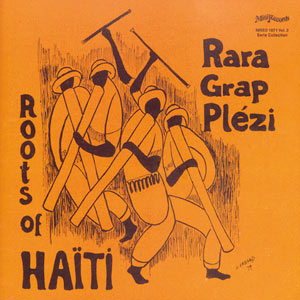 Roots Of Haiti - Rara Grap Plézi - Vol.3 - Ça