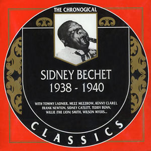 Sidney Bechet - 1938 - 1940 - The Chronogical
