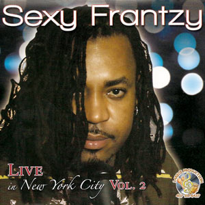 Sexy Frantzy - Live in New York - Vol.2
