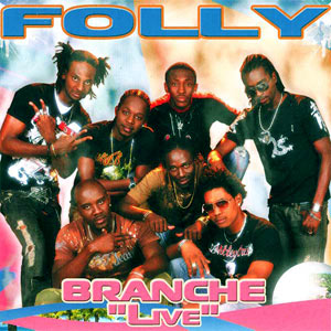 Folly - Branche - Live