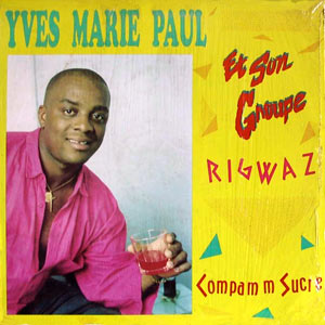 Yves Marie Paul - Compam'm Sucre