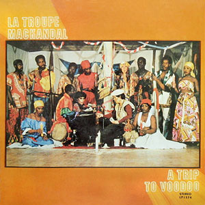 Troupe Makandal - A Trip to Vodou