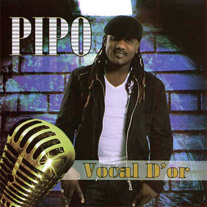 Pipo - Vocal d'Or