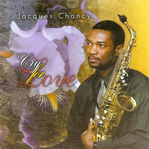 Jacques Chancy - Cry For Love