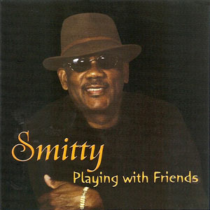Smitty - Playing With Friends
