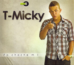 T-Micky - Pa Chache'm!
