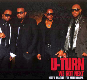 U-Turn - We Got Next - Kite'l Mache, Epi Men Konpa