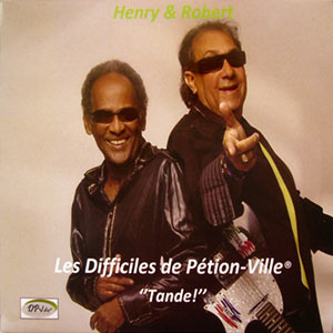 Difficiles - Tande! - Henry & Robert